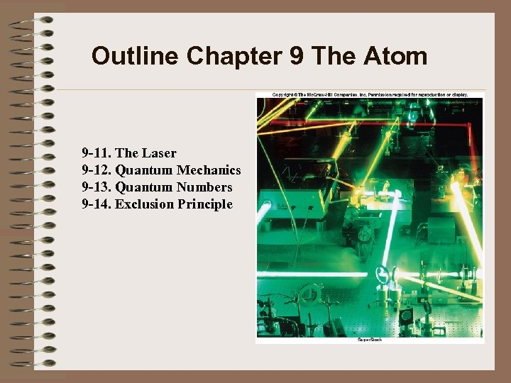 Outline Chapter 9 The Atom 9 -11. The Laser 9 -12. Quantum Mechanics 9