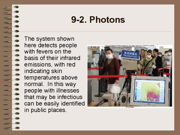 9 -2. Photons The system shown here detects people with fevers on the basis