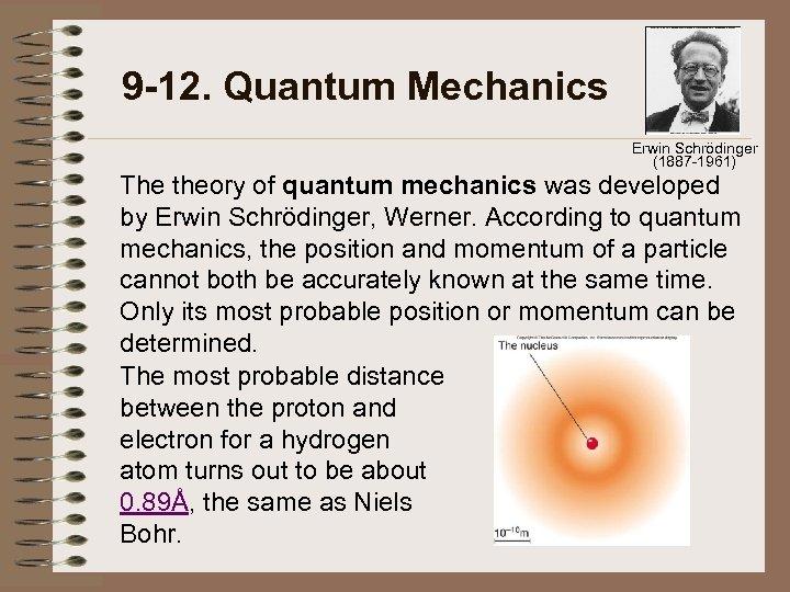 9 -12. Quantum Mechanics Erwin Schrödinger (1887 -1961) The theory of quantum mechanics was