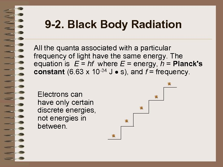 9 -2. Black Body Radiation All the quanta associated with a particular frequency of