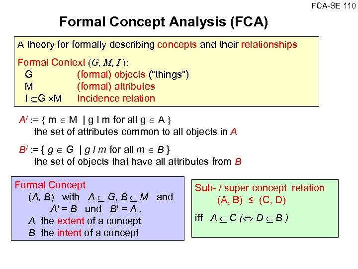 FCA SE 110 Formal Concept Analysis (FCA) A theory formally describing concepts and their