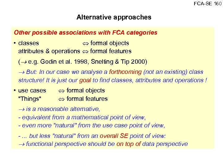FCA SE 160 Alternative approaches Other possible associations with FCA categories • classes formal