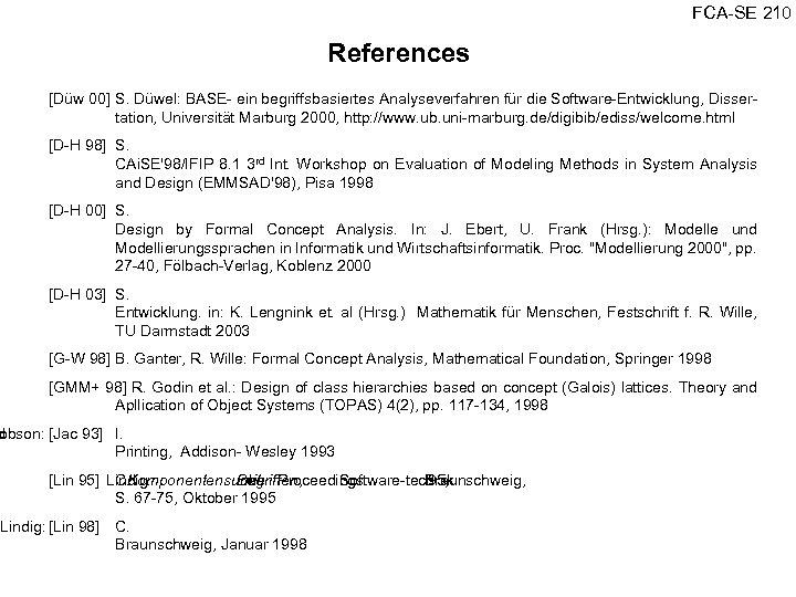 FCA SE 210 References [Düw 00] S. Düwel: BASE ein begriffsbasiertes Analyseverfahren für die