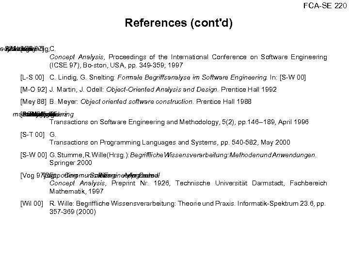 FCA SE 220 References (cont'd) gacyof [L S 97] C. e Snelting: Lindig, Assessing