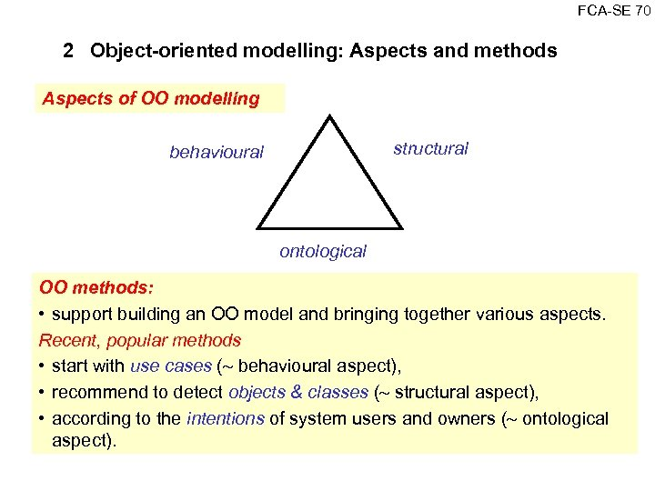 FCA SE 70 2 Object-oriented modelling: Aspects and methods Aspects of OO modelling structural