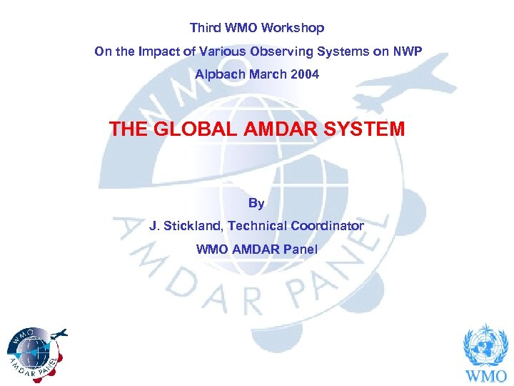 Third WMO Workshop On the Impact of Various Observing Systems on NWP Alpbach March