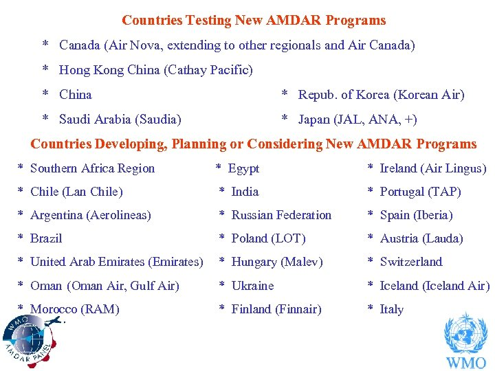 Countries Testing New AMDAR Programs * Canada (Air Nova, extending to other regionals and