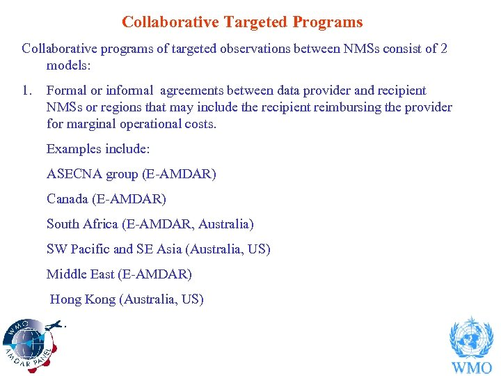 Collaborative Targeted Programs Collaborative programs of targeted observations between NMSs consist of 2 models: