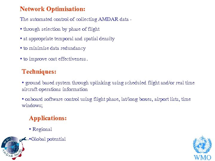 Network Optimisation: The automated control of collecting AMDAR data - • through selection by