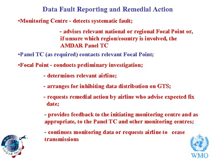 Data Fault Reporting and Remedial Action • Monitoring Centre - detects systematic fault; -