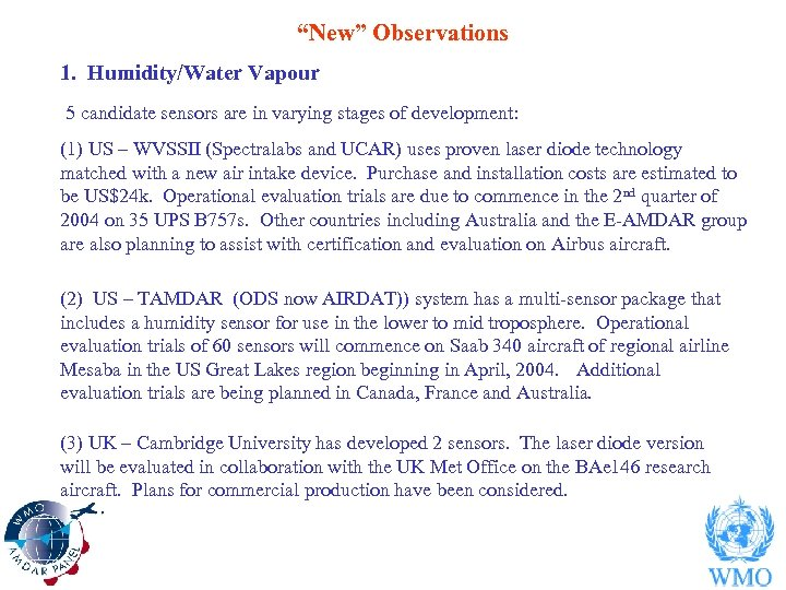 """""""New"""" Observations 1. Humidity/Water Vapour 5 candidate sensors are in varying stages of development:"""