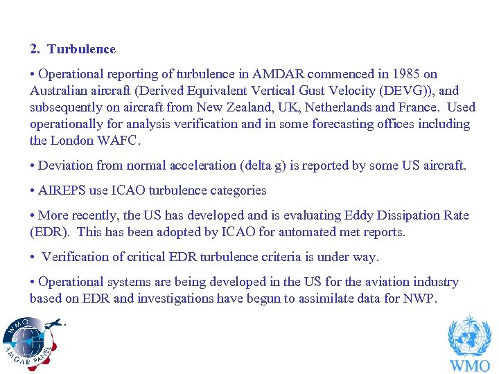 2. Turbulence • Operational reporting of turbulence in AMDAR commenced in 1985 on Australian