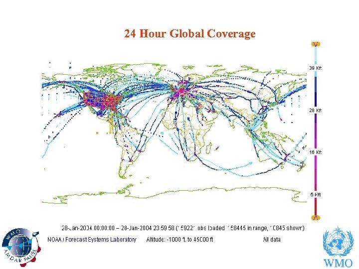 24 Hour Global Coverage