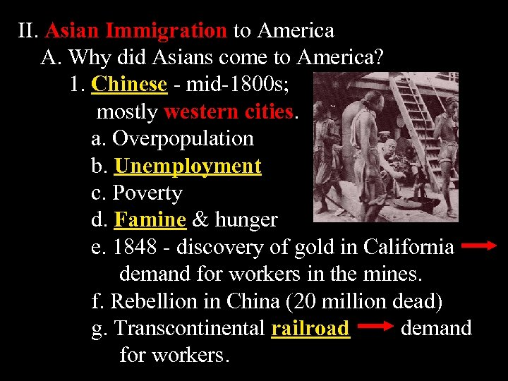 II. Asian Immigration to America A. Why did Asians come to America? 1. Chinese