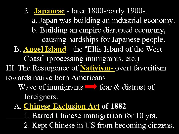 2. Japanese - later 1800 s/early 1900 s. a. Japan was building an industrial
