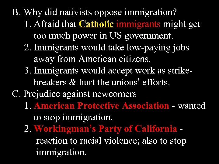 B. Why did nativists oppose immigration? 1. Afraid that Catholic immigrants might get too