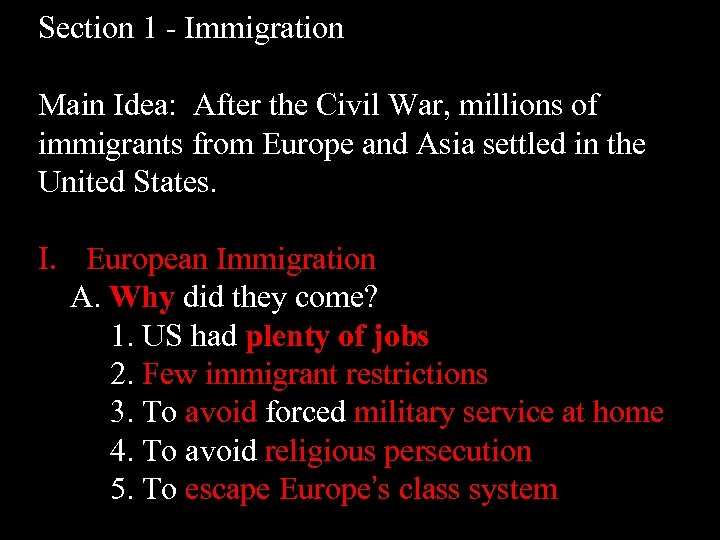 Section 1 - Immigration Main Idea: After the Civil War, millions of immigrants from