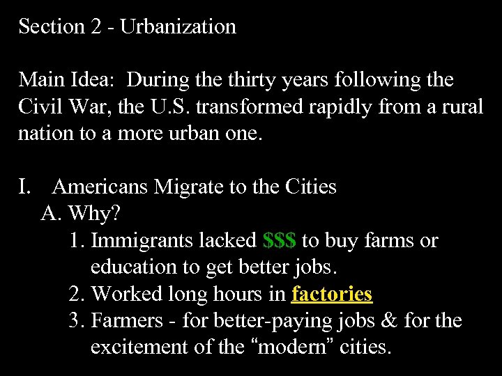 Section 2 - Urbanization Main Idea: During the thirty years following the Civil War,