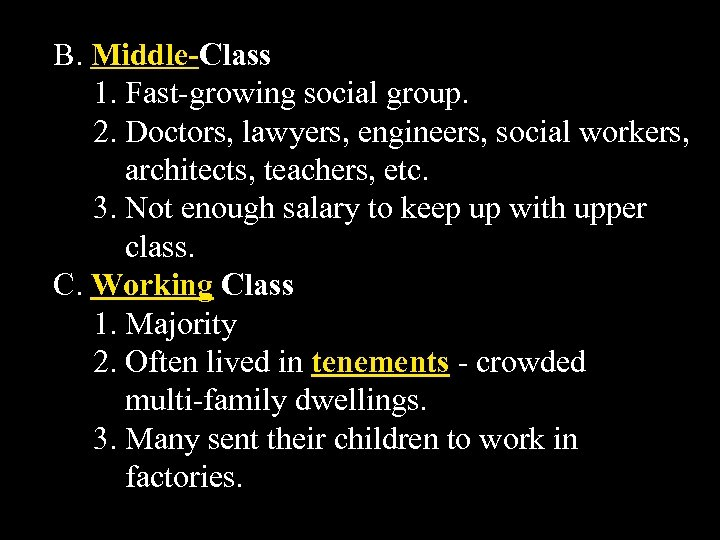 B. Middle-Class 1. Fast-growing social group. 2. Doctors, lawyers, engineers, social workers, architects, teachers,