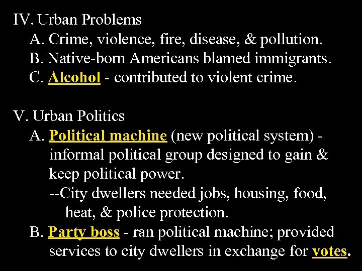 IV. Urban Problems A. Crime, violence, fire, disease, & pollution. B. Native-born Americans blamed