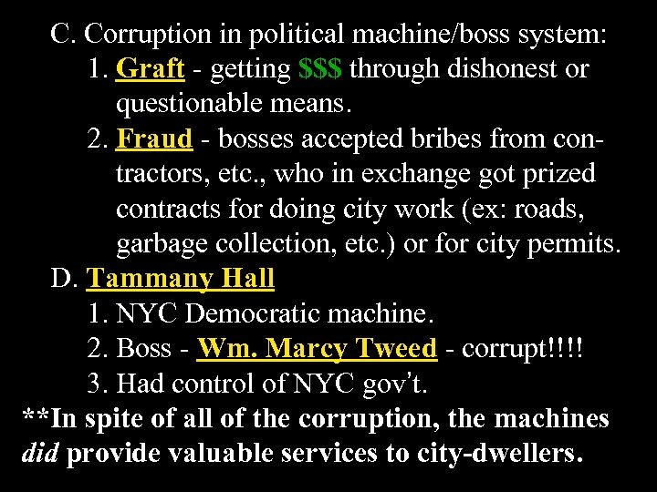 C. Corruption in political machine/boss system: 1. Graft - getting $$$ through dishonest or