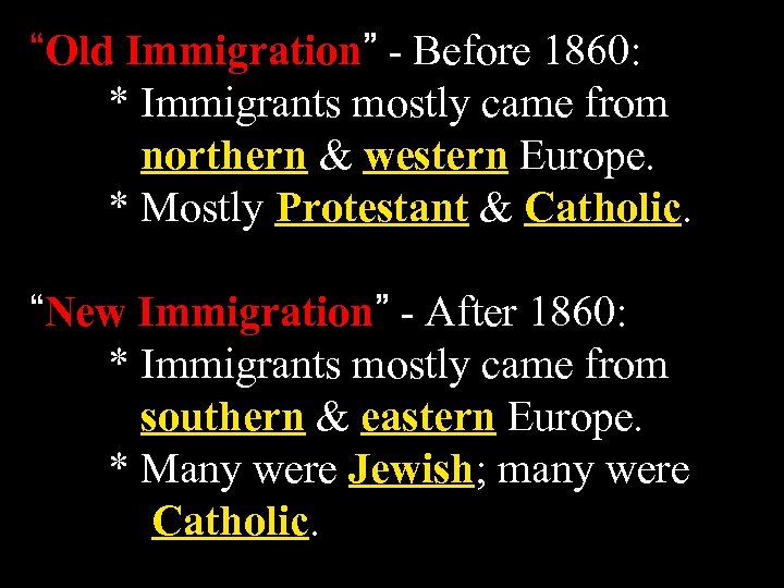 """Old Immigration"" - Before 1860: * Immigrants mostly came from northern & western Europe."
