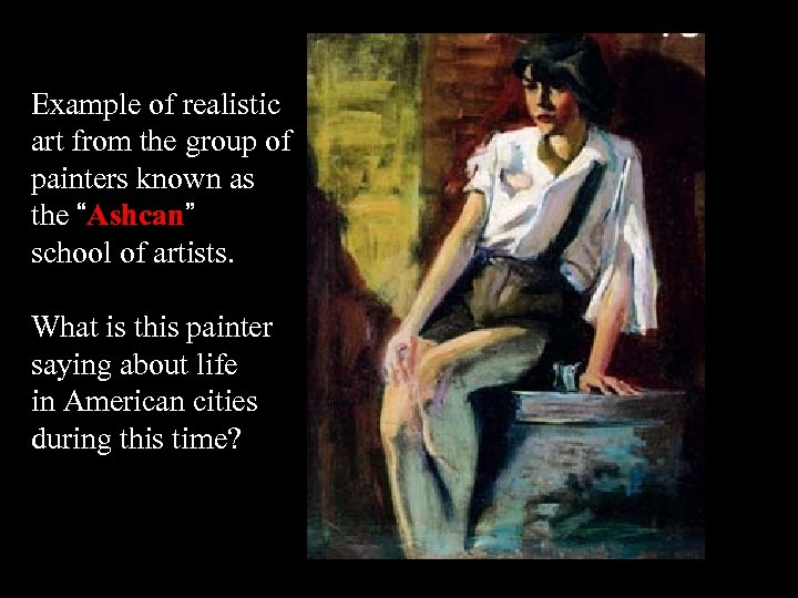 """Example of realistic art from the group of painters known as the """"Ashcan"""" school"""