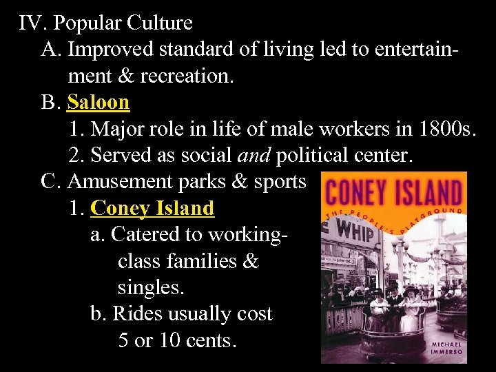 IV. Popular Culture A. Improved standard of living led to entertainment & recreation. B.