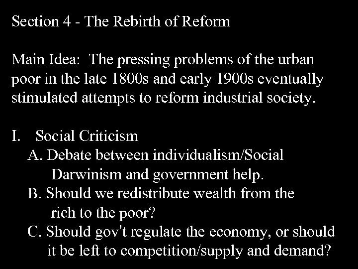 Section 4 - The Rebirth of Reform Main Idea: The pressing problems of the