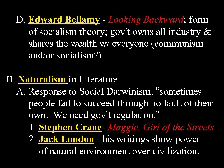 D. Edward Bellamy - Looking Backward; form of socialism theory; gov't owns all industry