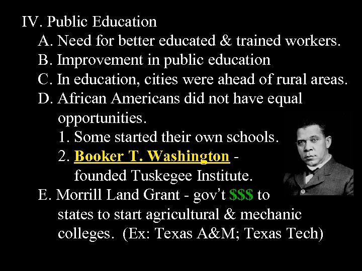 IV. Public Education A. Need for better educated & trained workers. B. Improvement in