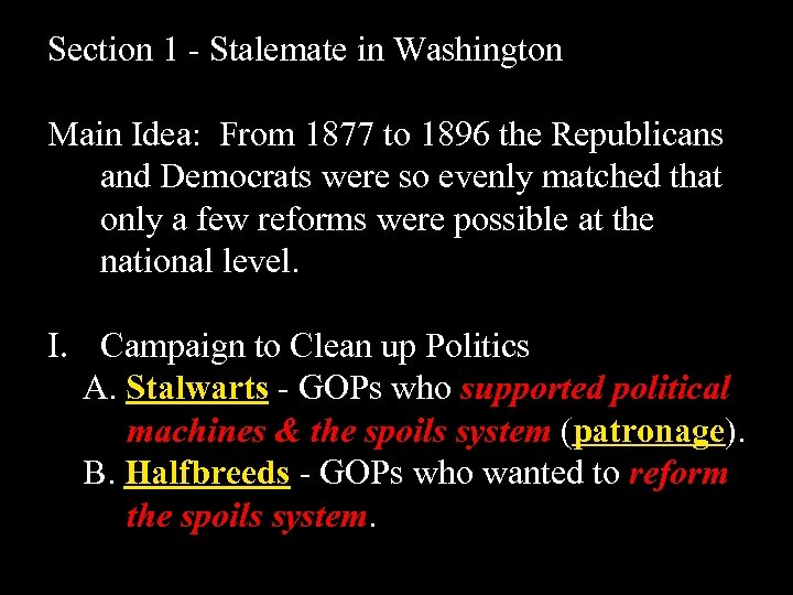 Section 1 - Stalemate in Washington Main Idea: From 1877 to 1896 the Republicans