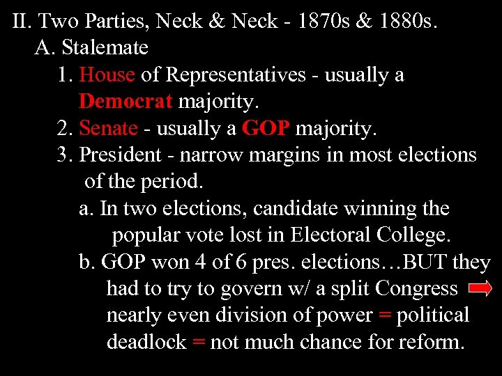 II. Two Parties, Neck & Neck - 1870 s & 1880 s. A. Stalemate