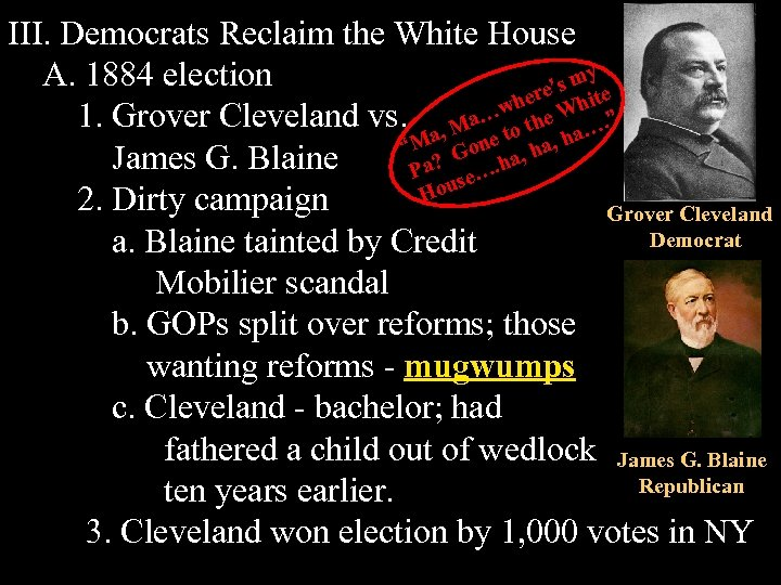 III. Democrats Reclaim the White House y A. 1884 election 's m te e
