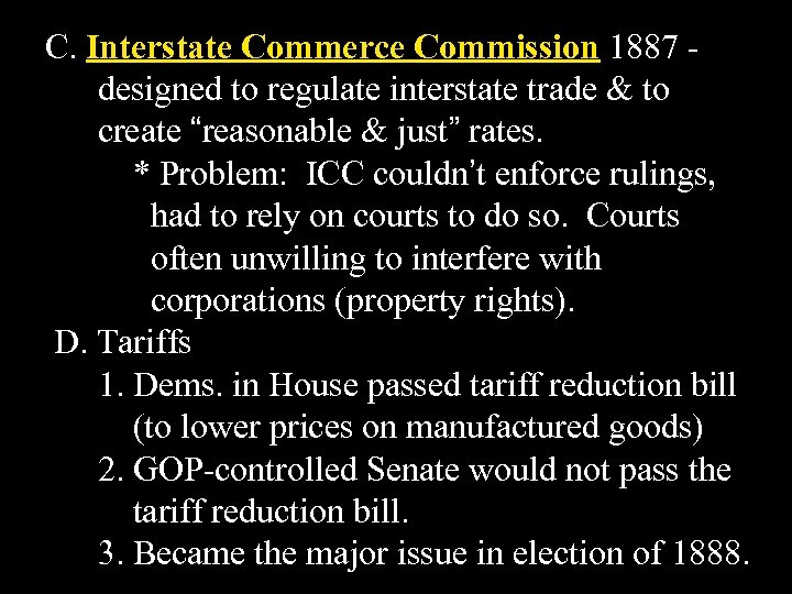 "C. Interstate Commerce Commission 1887 designed to regulate interstate trade & to create ""reasonable"