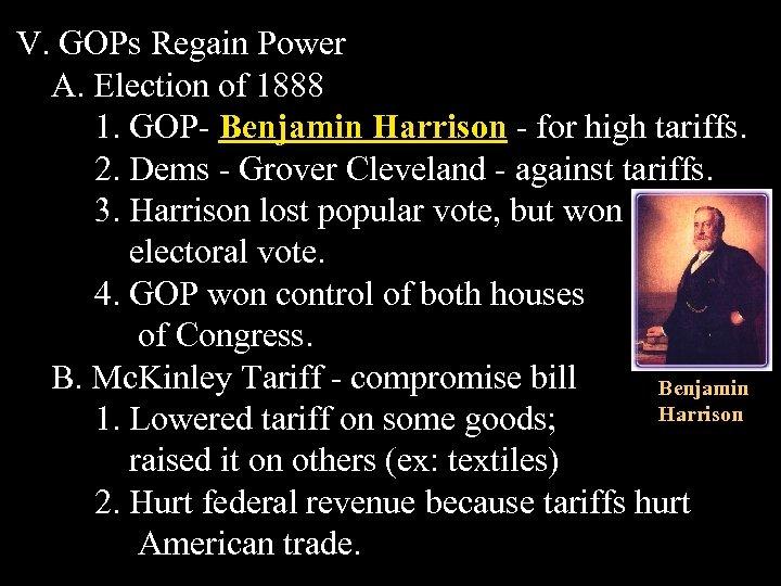 V. GOPs Regain Power A. Election of 1888 1. GOP- Benjamin Harrison - for