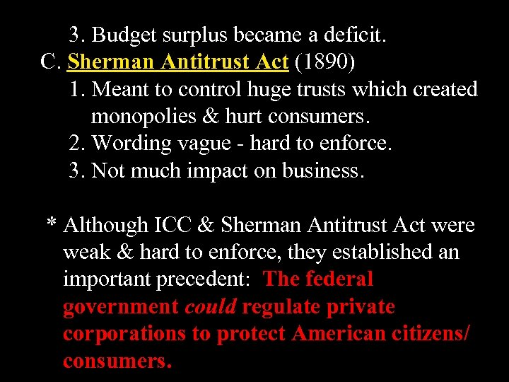 3. Budget surplus became a deficit. C. Sherman Antitrust Act (1890) 1. Meant to