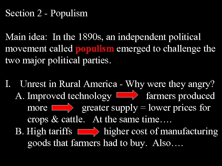 Section 2 - Populism Main idea: In the 1890 s, an independent political movement