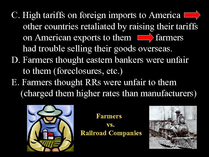 C. High tariffs on foreign imports to America other countries retaliated by raising their
