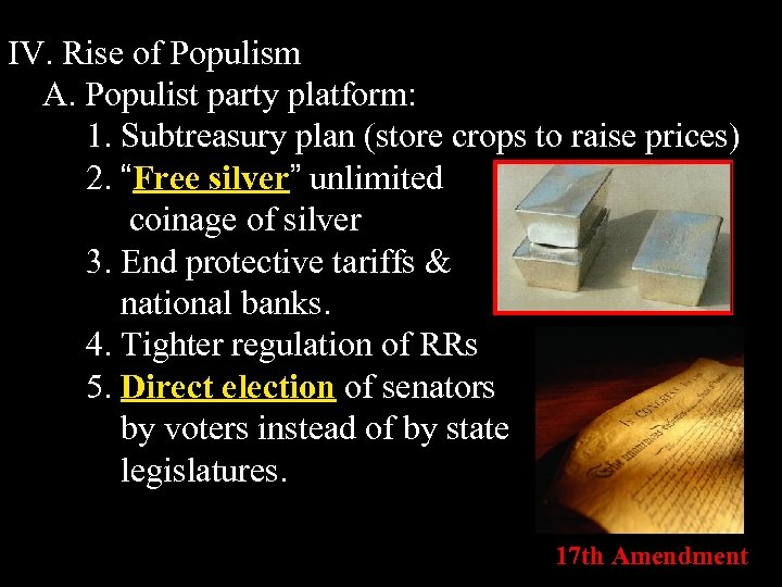 IV. Rise of Populism A. Populist party platform: 1. Subtreasury plan (store crops to
