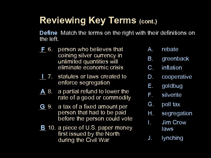 Reviewing Key Terms (cont. ) Define Match the terms on the right with their