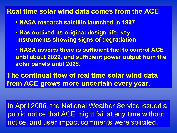 Real time solar wind data comes from the ACE • NASA research satellite launched