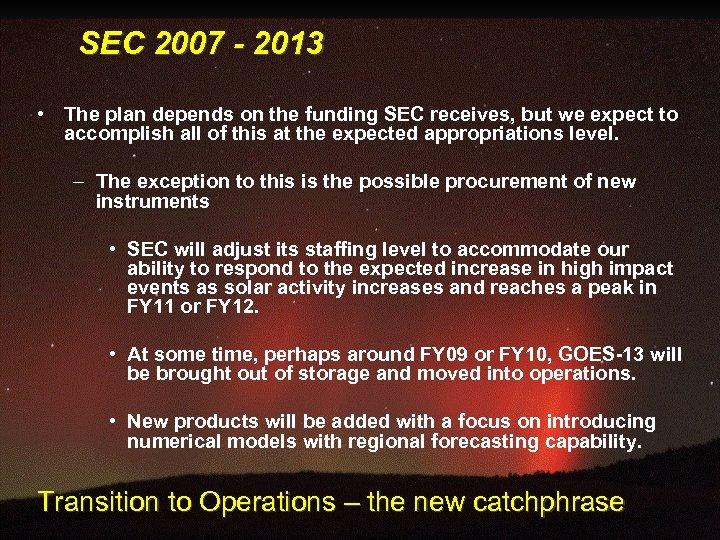SEC 2007 - 2013 • The plan depends on the funding SEC receives, but