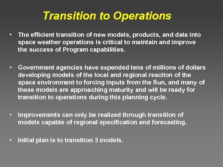 Transition to Operations • The efficient transition of new models, products, and data into