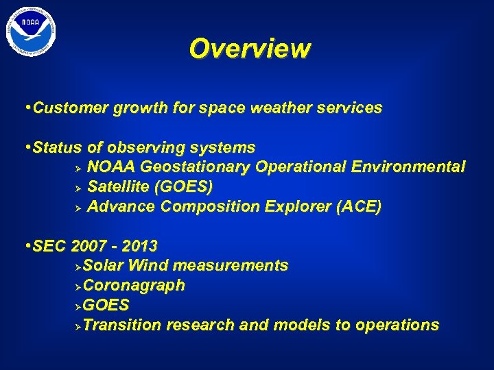 Overview • Customer growth for space weather services • Status of observing systems Ø