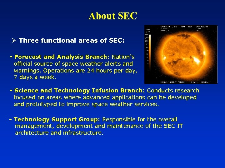 About SEC Ø Three functional areas of SEC: - Forecast and Analysis Branch: Nation's