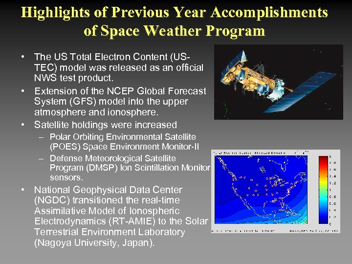 Highlights of Previous Year Accomplishments of Space Weather Program • The US Total Electron