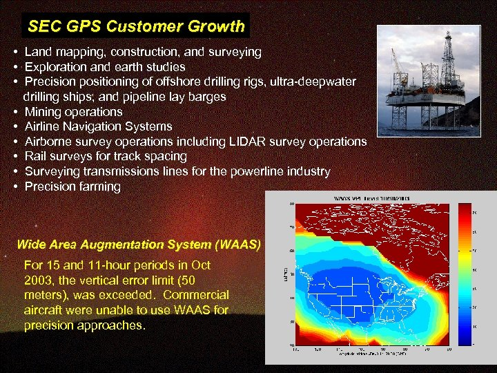 SEC GPS Customer Growth • Land mapping, construction, and surveying • Exploration and earth