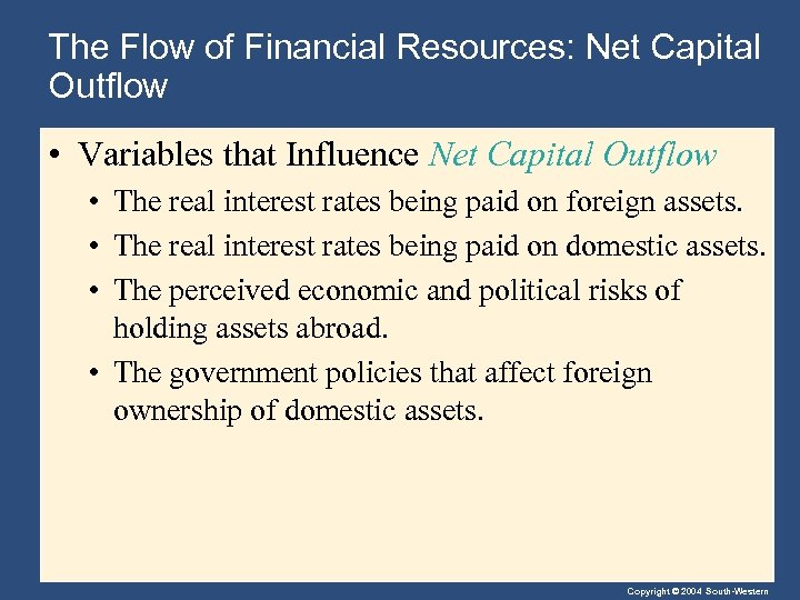 The Flow of Financial Resources: Net Capital Outflow • Variables that Influence Net Capital