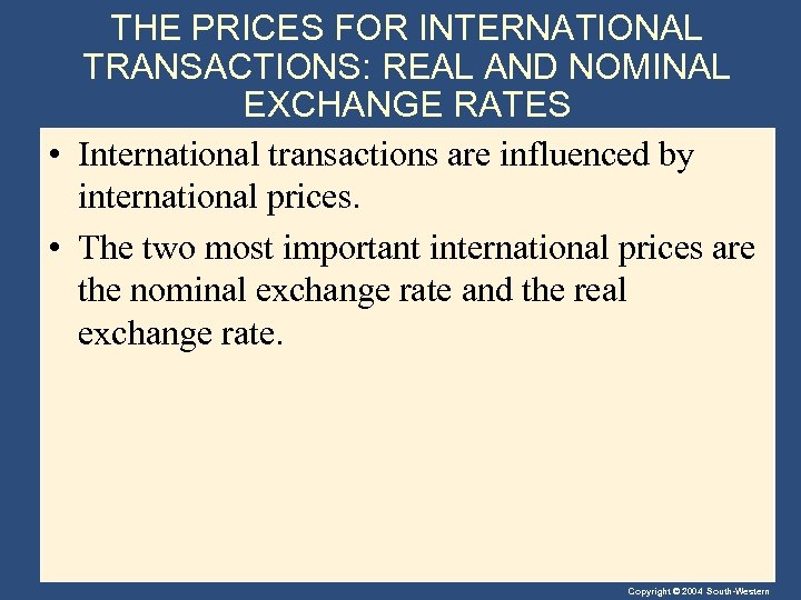 THE PRICES FOR INTERNATIONAL TRANSACTIONS: REAL AND NOMINAL EXCHANGE RATES • International transactions are